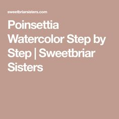 Poinsettia Watercolor Step by Step | Sweetbriar Sisters