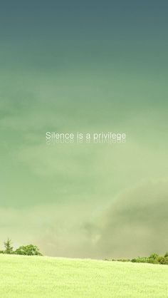 Silence is a privilege #wallpaper #silence #privilege #quote #inspirational #Iphone #Android at wallzapp.com