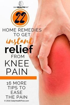 22 Home Remedies To Get Instant Relief From Knee Pain & 16 More Tips To Ease The Pain #arthritisrelief #naturalarthritisrelief