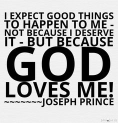 I expect the Lord to cause me and mine to always be @the right place,@the right time,with the right people,making the right choices -because He loves me!.