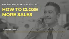 How to Close More Sales Without Getting Pushy