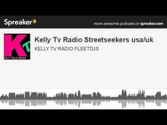 Kelly Tv Radio Streetseekers usa/uk (made with Spreaker)