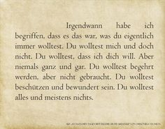 """Liebe – An manchen Tagen bist du der erste Gedanke From """"Some days you are the first thought"""" – words that speak of the 'something that always lingers. My Past Quotes, Best Quotes, Love Quotes, Romantic Humor, Words Quotes, Sayings, Love Pain, Magic Words, Philosophy"""