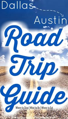 Road trip from Dallas to Austin | Road tripping in Texas | Weekend trip from dallas | Easy Summer road trips in Texas |
