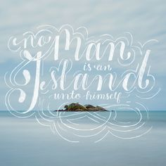 """""""No Man is an Island Lettering"""" by Ashley Batton on Behance."""
