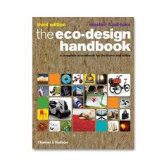 The most comprehensive publication on the market today to catalogue and represent the vast array of ingenious green products available to the everyday consumer. Scrutinizing every aspect of our designed world, The Eco-Design Handbook offers the most innnovative, ecologically sensitive and consumer friendly products for all areas of the home and office, including environmentally sound materials and building products