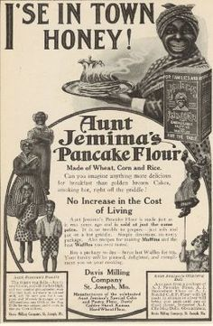 Aunt Jemima Pancake Flour Ad - A racist ad undermining black people as unintelligent and/or care givers.