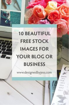 10 beautiful free stock images for your blog or business   #free #stockphotos #stockphotography #images #blogging #bloggingtips #business #businesstips #photography #photos #freestuff