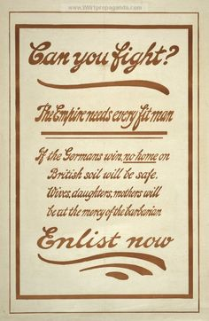 Examples of Propaganda from WW1 | Can you fight? The empire needs every fit man. If the Germans win, no home on British soil will be safe.