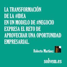 La transformación de la #idea en un modelo de #negocio expresa el reto de aprovechar una oportunidad empresarial. http://www.solvem.es
