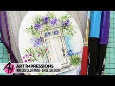 Art Impressions Blog: NEW VIDEO! Watercolor Wednesday - English Door
