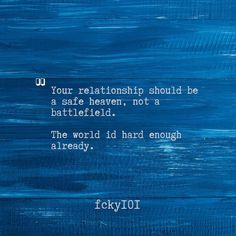 Your relationship should be a safe heaven not a battlefield.  The world id hard enough already. Heaven, Weather, Relationship, World, Instagram, Sky, Heavens, The World