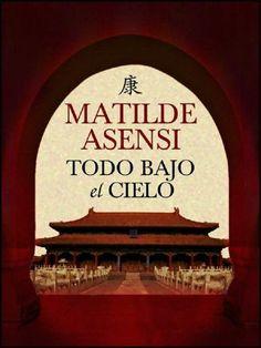 Todo bajo el cielo de Matilde Asensi, http://www.amazon.es/dp/B00EZ2TM8U/ref=cm_sw_r_pi_dp_H8sJvb108KXRY