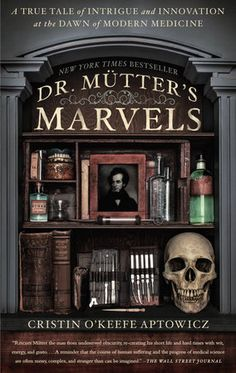 Dr. Mutter's Marvels by Cristin O'Keefe Aptowicz | PenguinRandomHouse.com  Amazing book I had to share from Penguin Random House