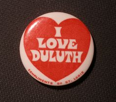 perfectduluthday.com has this splendorous collection of Duluth buttons. It was hard to pick just one. I picked this one because I had a patch on a pair of shorts with this image, c. 1994.   I can't believe that I missed this, it's been up since July.