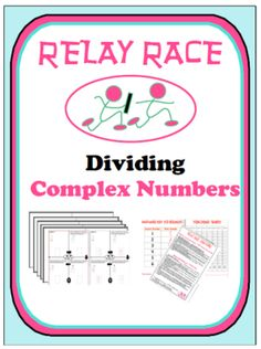 Relay Race - Dividing Complex Numbers from nevergiveuponmath on TeachersNotebook.com -  (16 pages)  - This relay race activity reviews the understanding of Dividing Complex Numbers .
