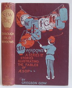 New Light through Old Widows by Gregson Gow, London: Blackie and Son [1900] - Beautiful Antique Books