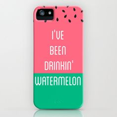Beyonce I've Been Drinking Watermelon Phone Case - i actually need this, so someone buy it for me right now