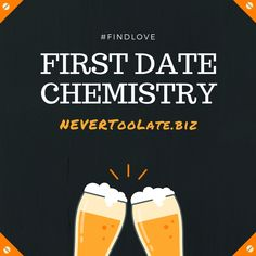 First Date Chemistry. #Datingafter40 #findlove #datingadvice  #datingtips #dating #flirt