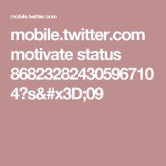 mobile.twitter.com motivate status 868232824305967104?s=09