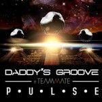 Daddy's Groove ft Teammate - Pulse - Lyrics e Traduzione