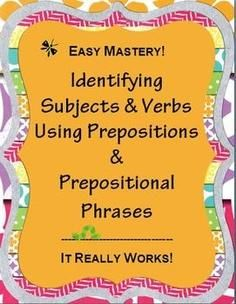 Identifying Subjects & Verbs-- Students eliminate prepositional phrases to easily identify the subject and verb. Includes printables, step-by-step introduction and practice, and suggestions for quick assessment. #verb #preposition