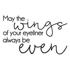 Items similar to Wall Quote Decal May The Wings Of Your Eyeliner Always Be Even Confidence Bedroom Closet Vanity Unique Makeup Vinyl Decal on Etsy Dramatic Eyeliner, Eyeliner For Hooded Eyes, Natural Eyeliner, Simple Eyeliner, Eyeliner Looks, How To Apply Eyeliner, No Eyeliner Makeup, Eyeliner Waterline, Eyeliner Pencil