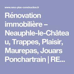 Rénovation immobilière – Neauphle-le-Château, Trappes, Plaisir, Maurepas, Jouars Ponchartrain | RENO PLUS CONSTRUCTION
