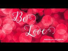Be #Love! #Affirmation 90 #Inspirational Seconds! www.meditationsimple.com