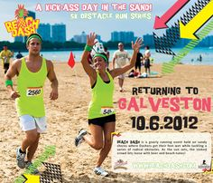 Beach Dash is a 5k run on East Beach in Galveston, TX on October 6th! Runners will tackle obstacles, run in the sand, and celebrate afterwards with a party on the beach!  Sign up today at: http://www.beachdash.com/