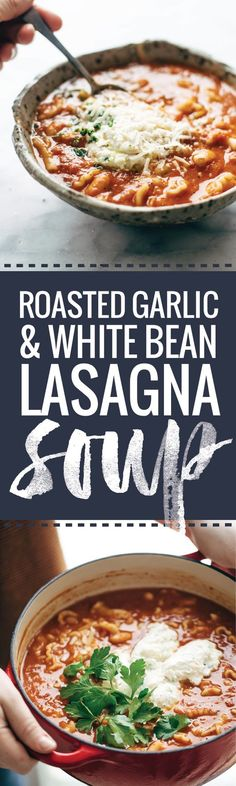 This Roasted Garlic and White Bean Lasagna Soup is nutritious and ...