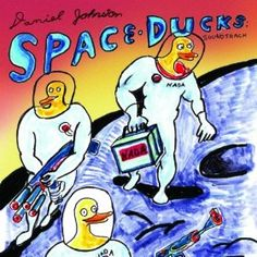 """Space Ducks - An Inifinite Comic Book Of Musical Greatness"" Daniel Johnston's first comic David Johnston, Deer Ticks, Monster, Cartoon Art, Album Covers, The Book, Disney Characters, Fictional Characters, Nerd"