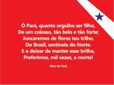 Parte da letra do Hino do Pará.