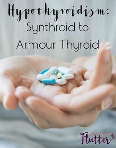 Hypothryoidism Synthroid to Armour Thyroid It All Started with A Flutter