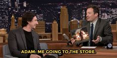 Look up this video of Adam Driver on Jimmy Fallon. His sense of humor is amazing.