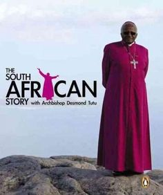 The South African Story With Archbishop Desmond Tutu