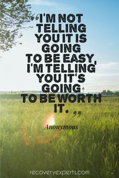 Addiction Recovery Quote: I'm not telling you it is going to be easy, I'm telling you it's going to be worth it. Getting sober was not easy but then again, nothing worthwhile is easy. Drawing Heart, Tattoo Casino, Addiction Recovery Quotes, Funny Recovery Quotes, Celebrate Recovery, Gambling Quotes, Exercises, Workouts, Vintage Design