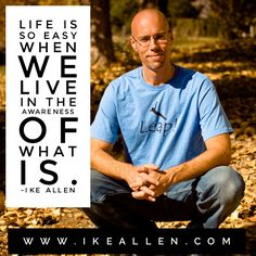 Enlightenment Wisdom from iKE ALLEN.  www.iKEALLEN.com   #ikeallen #enlightened #enlighten #enlightenment #awareness #awakening #acim #byronkatie #oprah #mattkahn #newthought #eckharttolle