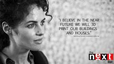"""""""I Believe in the near future we will print our buildings and houses"""" Neri Oxman Future Bio, Near Future, Neri Oxman, 3d Printed House, Lab, Logic Design, Crescendo, Keynote Speakers, Role Models"""