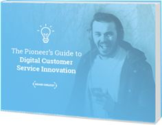 5 Steps for Providing Innovative Digital Customer Service. Get you free white paper copy today!