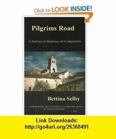 Pilgrims Road (9780953800780) Bettina Selby , ISBN-10: 0953800784  , ISBN-13: 978-0953800780 ,  , tutorials , pdf , ebook , torrent , downloads , rapidshare , filesonic , hotfile , megaupload , fileserve