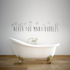 Never too many bubbles bathroom wall decal