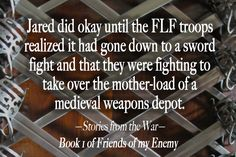 Quote from Stories from the War, book 1 of Friends of my Enemy. Jared's first experience using a sword is a little ... tense? :D #ebook #AutumnBirt #thriller #dystopian #apocalypse #FofmyE