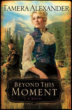 Beyond This Moment by Tamera Alexander (Timber Ridge Reflections, book 2) #ChristianFiction