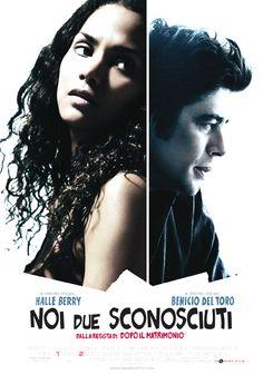 Things We Lost in the Fire (2007) - Susanne Bier.  Noi due sconosciuti.  (USA, GB).