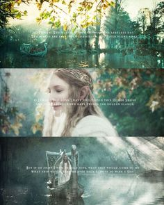 """O Lórien! Too long I have dwelt upon this Hither Shore And in a fading crown have twined the golden elanor. But if of ships I now would sing, what ship would come to me, What ship would bear me ever back across so wide a Sea?"""