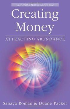 Creating Money: Attracting Abundance (Sanaya Roman): Sanaya Roman, Duane Packer