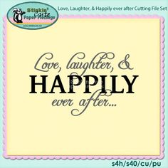 Love, Laughter, and heavenly ever after Cutting File Set