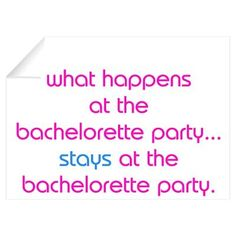 What Happens at the Bachelorette Party, Stays at the Bachelorette ...