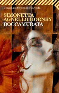 """SIMONETTA AGNELLO HORNBY """"Boccamurata"""" incalzante racconto, dipinge l'immagine della calma siciliana così bene che ti fa venire voglia di partire."""